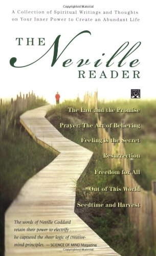 9780875168111: The Neville Reader: A Collection of Spiritual Writings and Thoughts on Your Inner Power to Create an Abundant Life