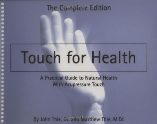 9780875168128: Touch for Health: A Practical Guide to Natural Health With Acupressure Touch