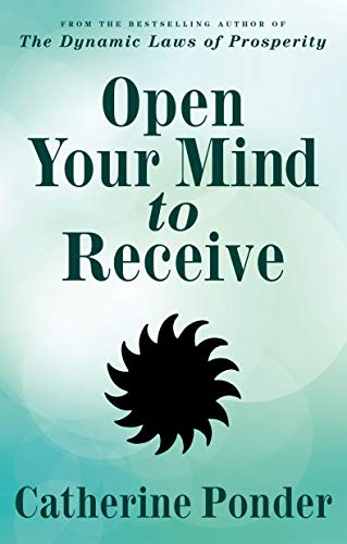 9780875168289: Open Your Mind to Receive - NEW & UPDATED