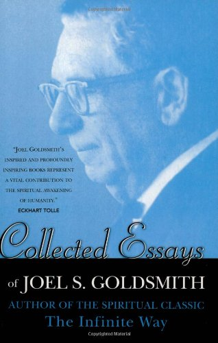 9780875168494: Collected Essays of Joel S. Goldsmith:Supply; Metaphysical Healing; Meditation; Prayer; Business; Salesmanship; Ye Are the Light; Real Teacher; Seven ... of Our Lives; I am the Vine; Deep Silence +