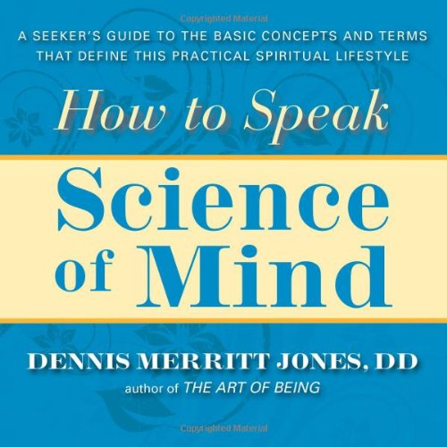 9780875168586: How to Speak Science of Mind: A Seeker's Guide to the Basic Concepts and Terms That Define this Practical Spiritual Lifestyle