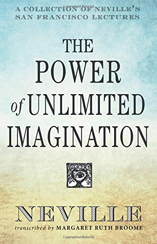 9780875168791: The Power of Unlimited Imagination: A Collection of Neville's San Francisco Lectures
