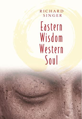 Eastern Wisdom Western Soul: Singer, Richard