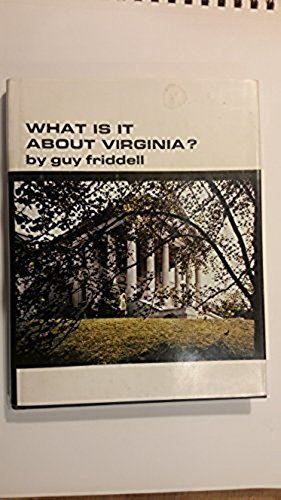 What Is It about Virginia?: Friddell, Guy