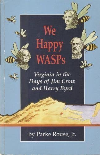 9780875170916: We Happy Wasps: Virginia in the Days of Jim Crow and Harry Byrd