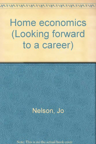 Home economics (Looking forward to a career): Nelson, Jo
