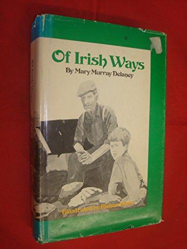 9780875180618: Of Irish ways