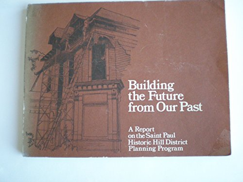 Building the Future from Our Past: A: Old Town Restorations,