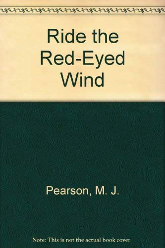 Ride the Red-Eyed Wind: M.J. Pearson