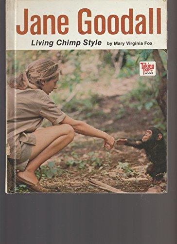 Jane Goodall, Living Chimp Style (Taking Part Books): Fox, Mary Virginia, Hengen, Nona L.