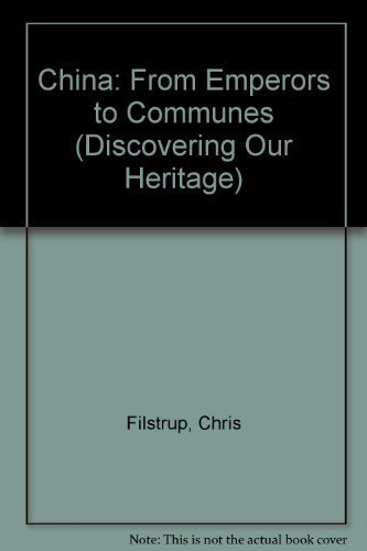 China: From Emperors to Communes (Discovering Our Heritage): Chris Filstrup
