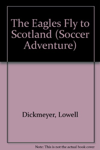 9780875182568: The Eagles Fly to Scotland (Soccer Adventure)