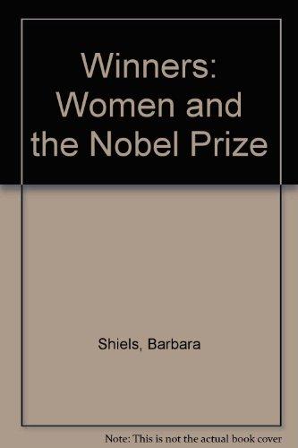 Winners: Women and the Nobel Prize: Shiels, Barbara