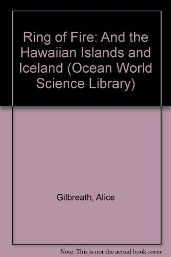 9780875183022: Ring of Fire: And the Hawaiian Islands and Iceland (Ocean World Science Library)