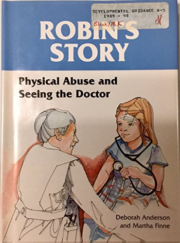 9780875183213: Robin's Story: Physical Abuse and Seeing the Doctor