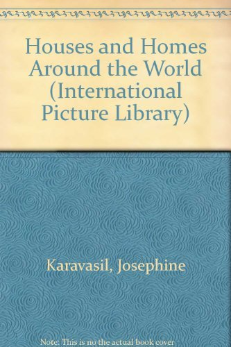 9780875183367: Houses and Homes Around the World (International Picture Library)