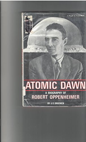 9780875183978: Atomic Dawn: A Biography of Robert Oppenheimer (People in Focus)
