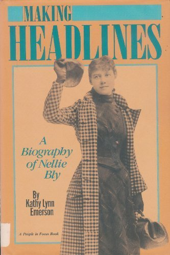 9780875184067: Making Headlines: A Biography of Nellie Bly (People in Focus)