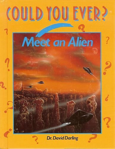 9780875184470: Could You Ever Meet an Alien? (Could You Ever Series)