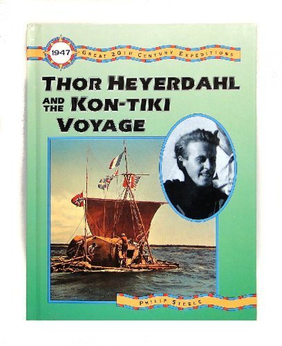 9780875185330: Thor Heyerdahl and the Kon-Tiki Voyage (Great 20th Century Expeditions)
