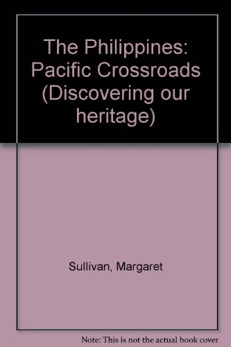 9780875185484: The Philippines: Pacific Crossroads (Discovering Our Heritage)
