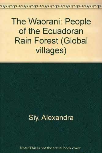 9780875185507: The Waorani: People of the Ecuadoran Rain Forest (Global Villages)