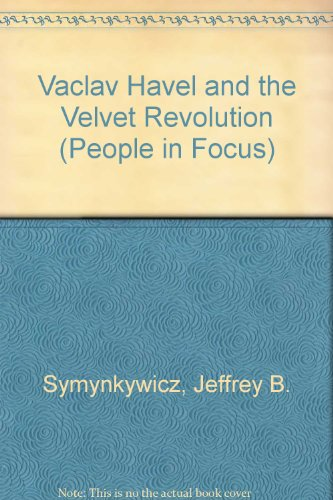 9780875186078: Vaclav Havel and the Velvet Revolution (People in Focus)