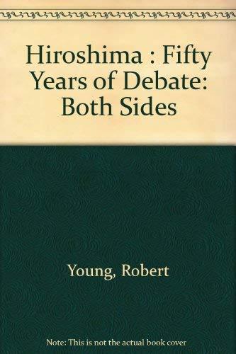 9780875186108: Hiroshima: Fifty Years of Debate (Both Sides)