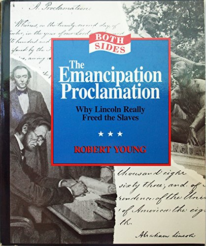 9780875186139: The Emancipation Proclamation: Why Lincoln Really Freed the Slaves (Both Sides)