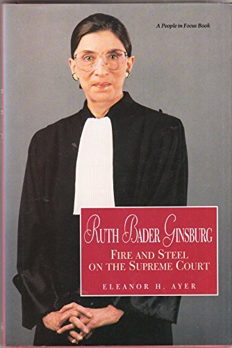 9780875186511: Ruth Bader Ginsburg: Fire and Steel on the Supreme Court (A People in Focus Book)
