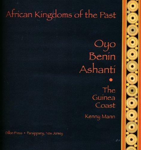 9780875186573: Oyo, Benin, Ashanti: The Guinea Coast (African Kingdoms of the Past)