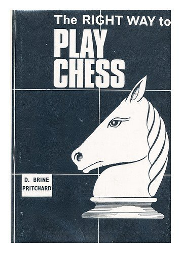 9780875230870: Right Way to Play Chess