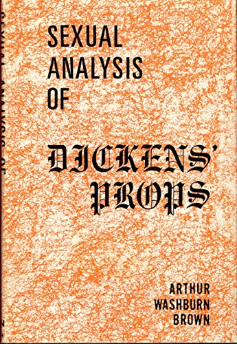 9780875231761: Sexual Analysis of Dickens' Props