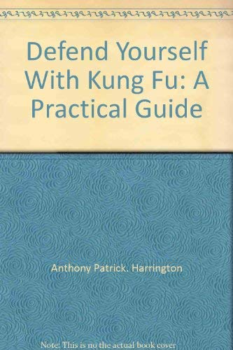 9780875231891: Defend yourself with kung fu: A practical guide