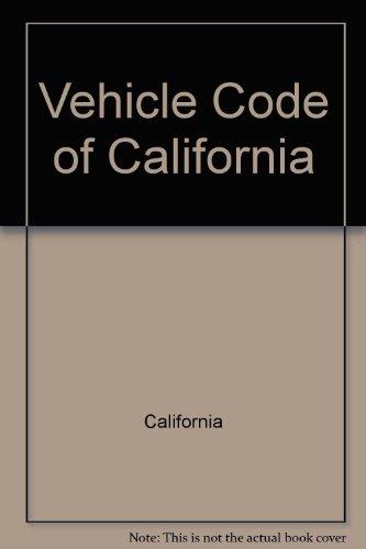 Vehicle Code of California. 2003 Ed.: California