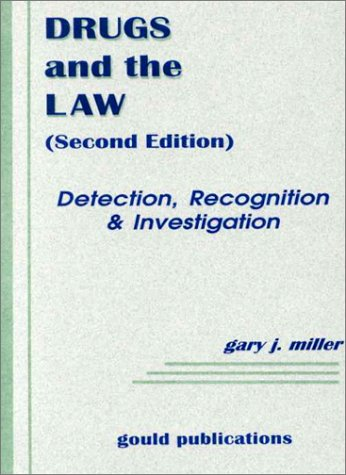 9780875263984: Drugs and the Law: Detection, Recognition & Investigation