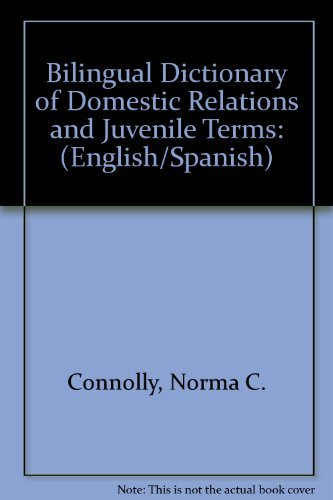 9780875265407: Bilingual Dictionary of Domestic Relations and Juvenile Terms: (English/Spanish) (English and Spanish Edition)