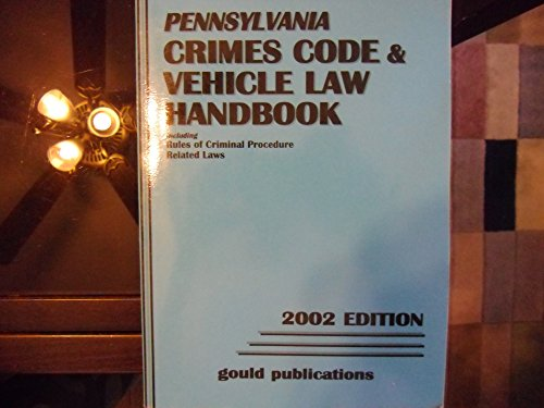 9780875265599: Pennsylvania Crimes Code & Vehicle Law Handbook 2001 Edition