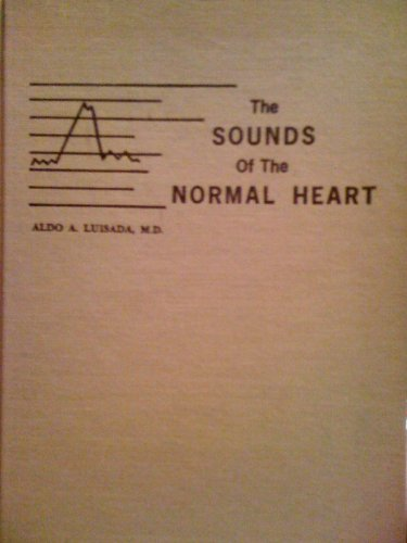 The Sounds of the Normal Heart: Luisada, Aldo A., M.d.