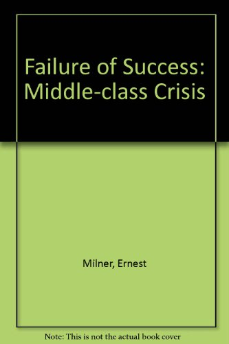 The Failure of Success: The Middle-class Crisis: Esther Milner