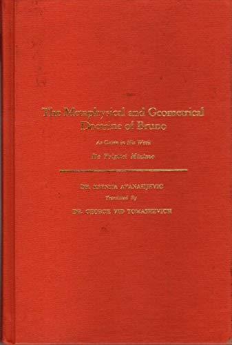 The Metaphysical and Geometrical Doctrine of Bruno.: ATANASIJEVIC, Ksenija (1894-1981):