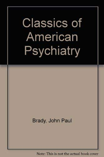 9780875270937: Classics of American Psychiatry