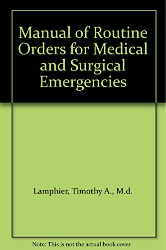 Manual of Routine Orders for Medical and: Timothy A., M.d.