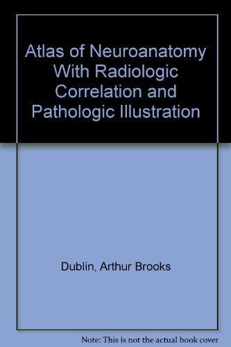 9780875272047: Atlas of Neuroanatomy With Radiologic Correlation and Pathologic Illustration