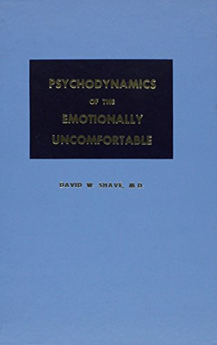 Psychodynamics of the Emotionally Uncomfortable: David W. Shave
