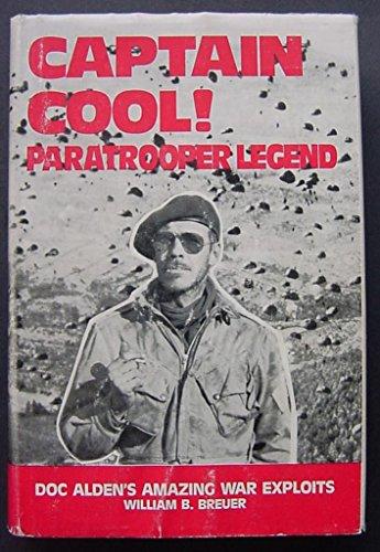 9780875273082: Captain Cool, paratrooper legend: Doc Alden's amazing war exploits