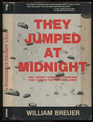 "9780875273266: They jumped at midnight: The ""crash"" parachute missions that turned the tide at Salerno"