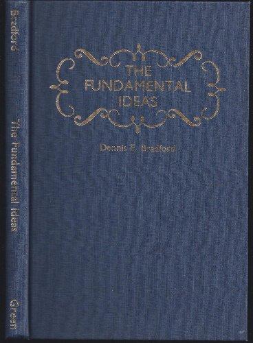 The Fundamental Ideas: Bradford, Dennis E.