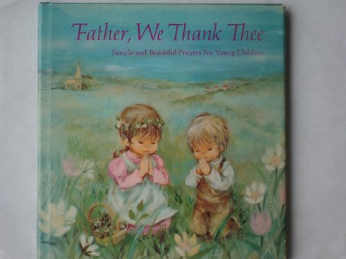 Father, we thank Thee;: Simple and beautiful: Wortman, Arthur