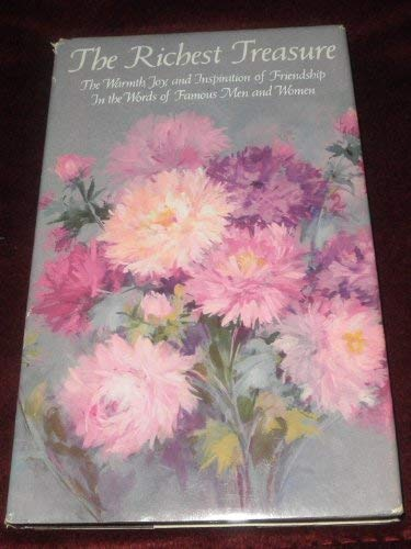 9780875290706: The richest treasure;: The warmth, joy, and inspiration of friendship in the words of famous men and women (Hallmark editions)